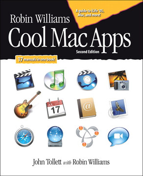 Robin Williams Cool Mac Apps, Second Edition: A guide to iLife '05, .Mac, and more!