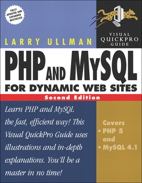 PHP and MySQL for Dynamic Web Sites: Visual Quickpro Guide, Second Edition