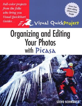 Visual QuickProject Guide: Organizing and Editing Your Photos with Picasa
