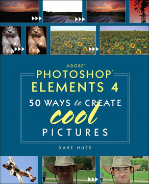 Adobe® Photoshop® Elements 4: 50 Ways to Create Cool Pictures