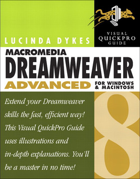 Macromedia Dreamweaver 8 Advanced for Windows and Macintosh: Visual Quickpro Guide