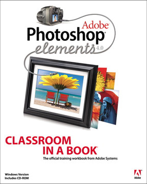 Adobe Photoshop Elements 4.0: Classroom in a Book