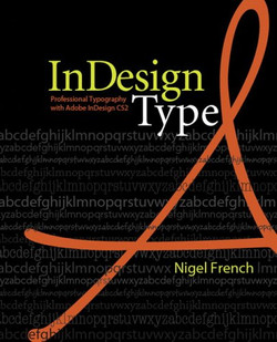 InDesign Type: Professional Typography with Adobe InDesign CS2