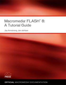 Macromedia® Flash® 8: A Tutorial Guide