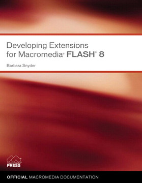 Developing Extensions for Macromedia® Flash® 8