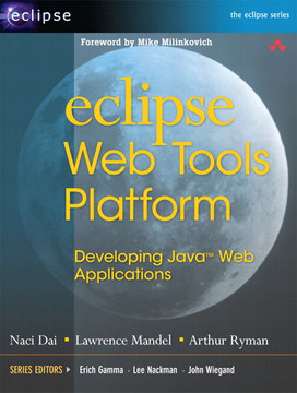 Eclipse Web Tools Platform: Developing Java™ Web Applications
