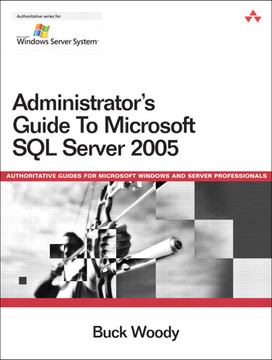 Administrator's Guide to SQL Server 2005
