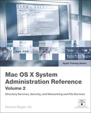 Apple Training Series Mac OS X v10.4 System Administration Reference, Volume 2