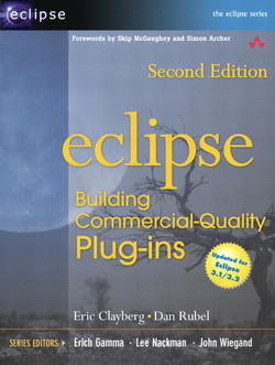 Eclipse: Building Commercial-Quality Plug-ins, Second Edition