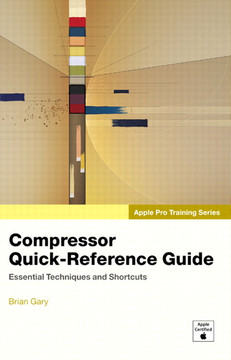 Apple Pro Training Series Compressor Quick-Reference Guide