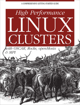 High Performance Linux Clusters with OSCAR, Rocks, OpenMosix, and MPI