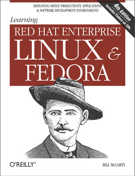 Learning Red Hat Enterprise Linux & Fedora, Fourth Edition