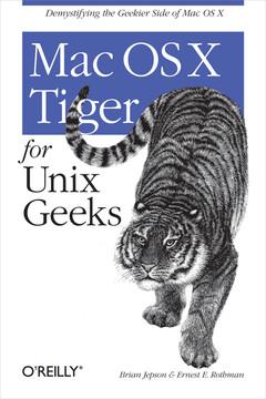 Mac OS X Tiger for Unix Geeks, 3rd Edition