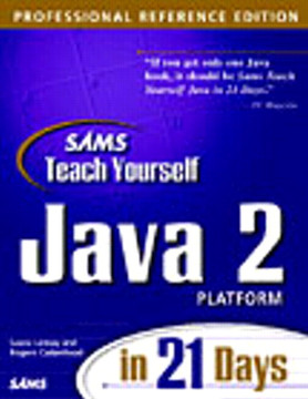 Sams Teach Yourself Java™ 2 Platform in 21 Days Professional Reference Edition