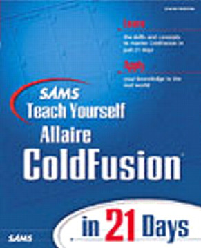 Sams Teach Yourself ColdFusion® in 21 Days
