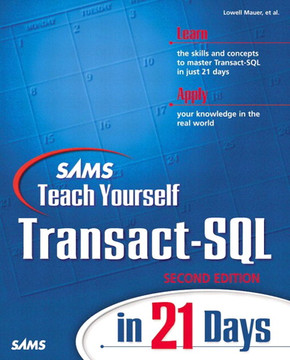 Sams Teach Yourself Transact-SQL in 21 Days, Second Edition