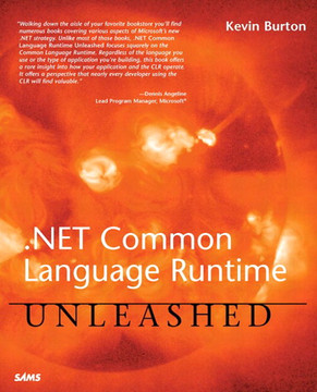 .NET Common Language Runtime Unleashed