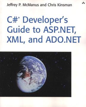 C#® Developer's Guide to ASP.NET, XML, and ADO.NET