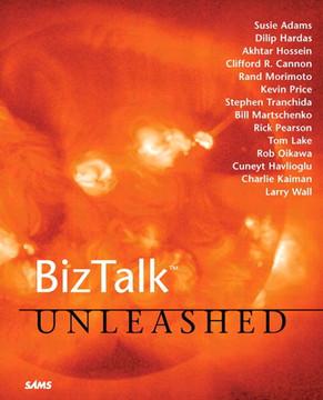 BizTalk™ Unleashed