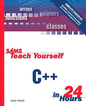 Sams Teach Yourself C++ in 24 Hours, Third Edition