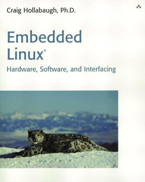 Embedded Linux®: Hardware, Software, and Interfacing
