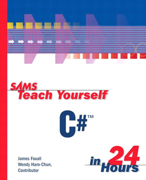 Sams Teach Yourself C#™ in 24 Hours