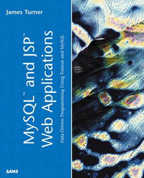 MySQL™ and JSP™ Web Applications: Data-Driven Programming Using Tomcat and MySQL