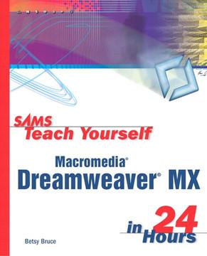 Sams Teach Yourself Macromedia® Dreamweaver® MX in 24 Hours