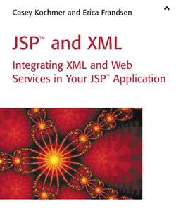JSP™ and XML Integrating XML and Web Services in Your JSP™ Application