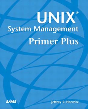 Unix® System Management Primer Plus