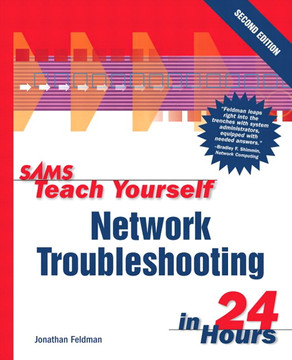 Sams Teach Yourself Network Troubleshooting in 24 Hours, Second Edition
