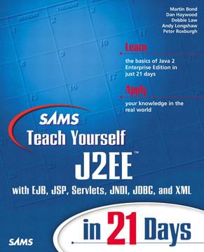 Sams Teach Yourself J2EE™ in 21 Days