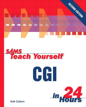 Sams Teach Yourself CGI in 24 Hours, Second Edition