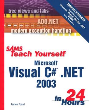 Sams Teach Yourself Microsoft® Visual C#™ .NET in 24 Hours