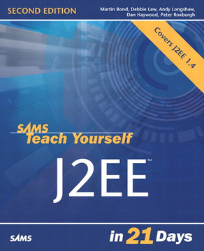 Sams Teach Yourself J2EE™ in 21 Days, Second Edition