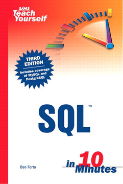 Sams Teach Yourself SQL™ in 10 Minutes, Third Edition