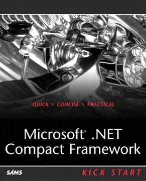 Microsoft® .NET Compact Framework Kick Start