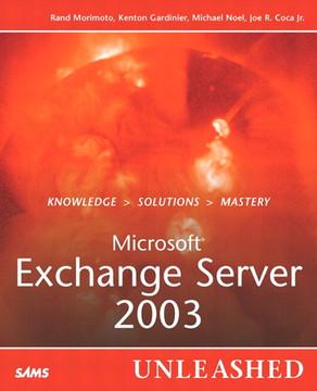 Microsoft® Exchange Server 2003 Unleashed