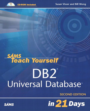Sams Teach Yourself DB2® Universal Database™ in 21 Days, Second Edition