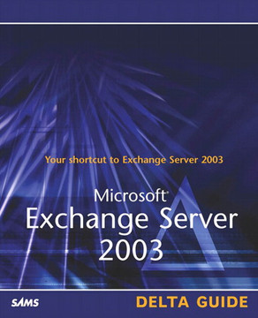 Microsoft® Exchange Server 2003 Delta Guide