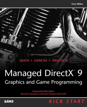 Managed DirectX® 9 Kick Start: Graphics and Game Programming