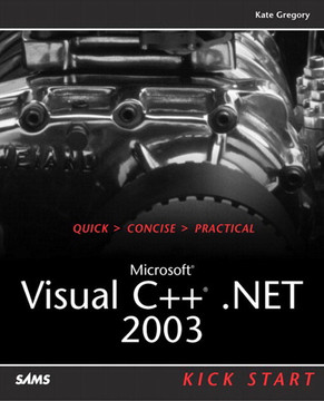 Microsoft® Visual C++® .NET 2003 Kick Start