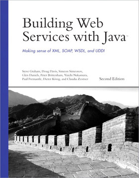 Building Web Services with Java: Making Sense of XML, SOAP, WSDL, and UDDI, Second Edition