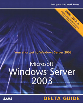 Microsoft Windows Server 2003 Delta Guide, Second Edition