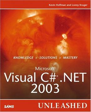 Microsoft® Visual C#® .NET 2003 Unleashed
