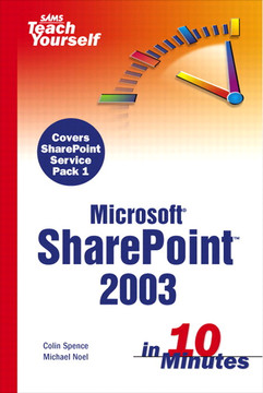 Sams Teach Yourself Microsoft® SharePoint™ 2003 in 10 Minutes