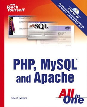 Sams Teach Yourself PHP, MySQL® and Apache All in One, Second Edition