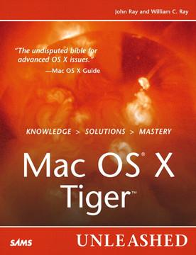 Mac OS® X Tiger™ Unleashed