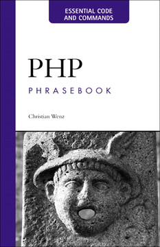 PHP Phrasebook: Essential Code and Commands