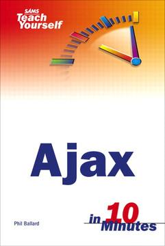 SAMS Teach Yourself Ajax in 10 Minutes